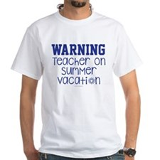 Warning Teacher on Summer Vacation T-Shirt