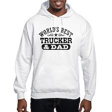 World's Best Trucker and Dad Hoodie
