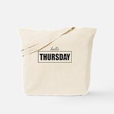 Hello Thursday Tote Bag