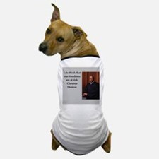 Clarence Thomas quote Dog T-Shirt