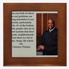 Clarence Thomas quote Framed Tile