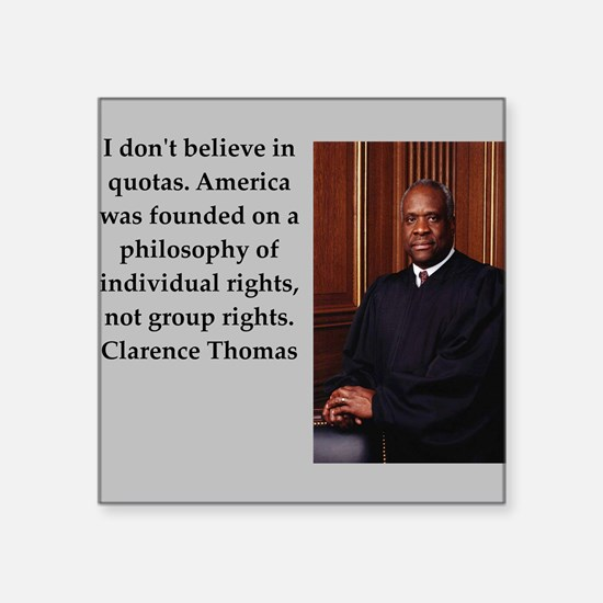 Clarence Thomas quote Sticker