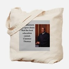 Clarence Thomas quote Tote Bag