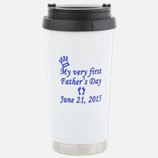 First Father's Day 2015 Stainless Steel Travel Mug