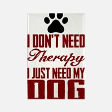 Don't need therapy/DOG Rectangle Magnet