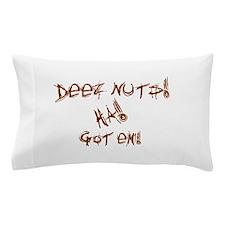 Deez Nuts!!! Pillow Case