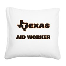 Texas Aid Worker Square Canvas Pillow