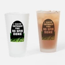 NO SPIN ZONE Drinking Glass
