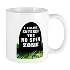 NO SPIN ZONE Mugs