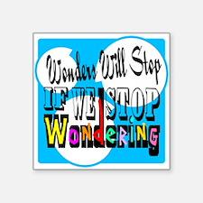 Stop Wondering Sticker