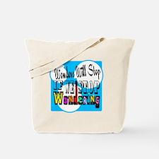 Stop Wondering Tote Bag