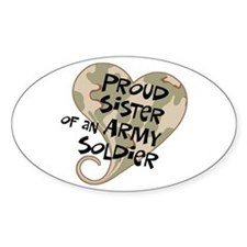 Proud sister Army soldier Oval Decal