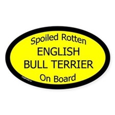 Spoiled English Bull Terrier Oval Decal