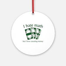 I Hate Math Ornament (Round)