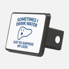 Sometimes I Drink Water Hitch Cover