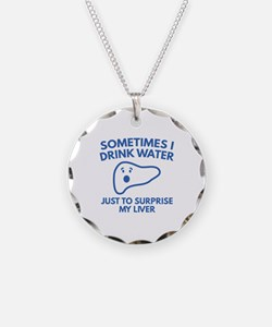 Sometimes I Drink Water Necklace
