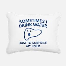 Sometimes I Drink Water Rectangular Canvas Pillow