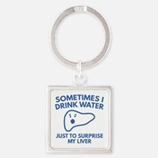 Sometimes I Drink Water Square Keychain