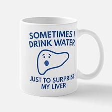 Sometimes I Drink Water Mug