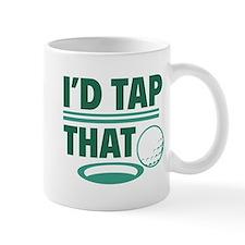 I'd Tap That Mug