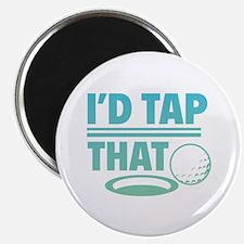 "I'd Tap That 2.25"" Magnet (100 pack)"