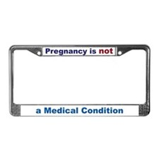 Pregnancy not medical License Plate Frame