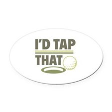 I'd Tap That Oval Car Magnet