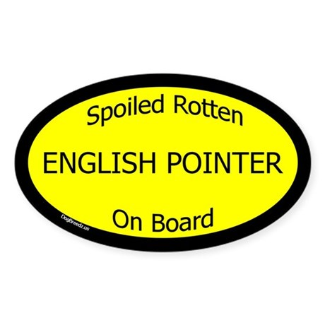 Spoiled English Pointer On Board Oval Sticker