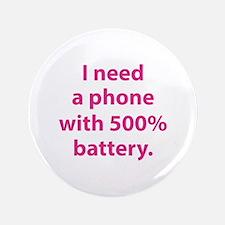"""500 Percent Battery 3.5"""" Button"""