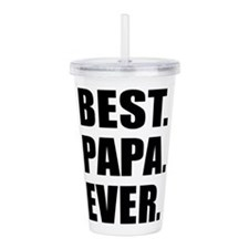 Best Ever Papa Drinkware Acrylic Double-wall Tumbl