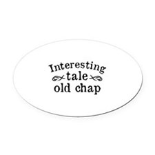 Interesting Tale Old Chap Oval Car Magnet
