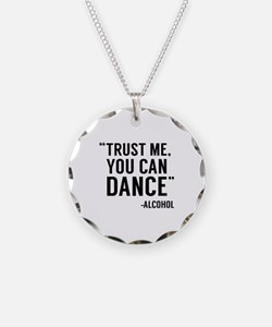 Trust Me, You Can Dance Necklace