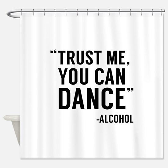 Trust Me, You Can Dance Shower Curtain