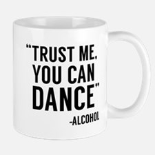 Trust Me, You Can Dance Mug