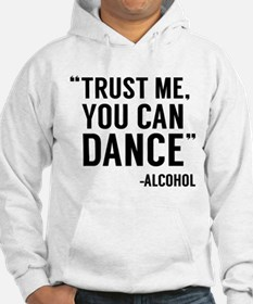 Trust Me, You Can Dance Hoodie