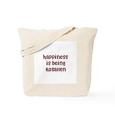 happiness is being Rosallen Tote Bag