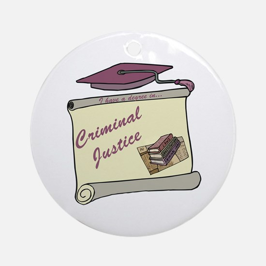 Criminal Justice Degree Ornament (Round)