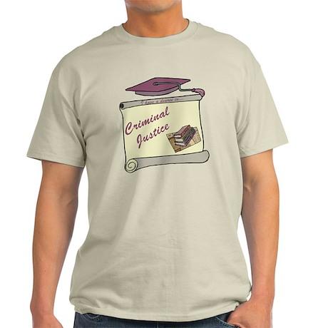 Criminal Justice Degree Light T-Shirt