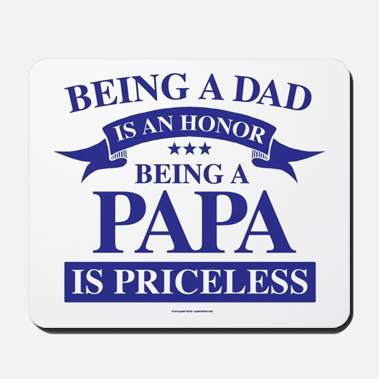 Being a Papa is Priceless Mousepad