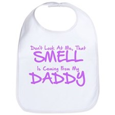 BABY GIRL - DON'T LOOK AT ME, THAT SMELL IS CO Bib