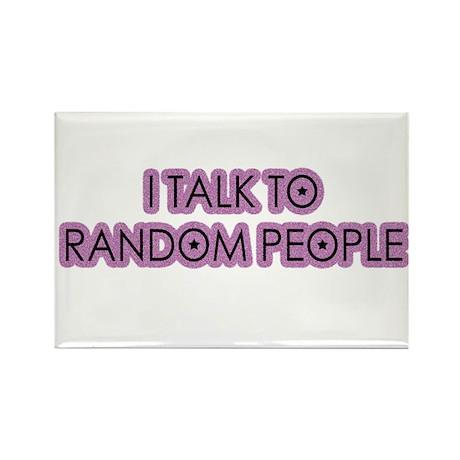 I.Talk.2.Random.Ppl Rectangle Magnet