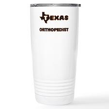 Texas Orthopedist Travel Mug