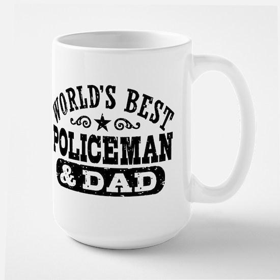 World's Best Policeman and Dad Large Mug
