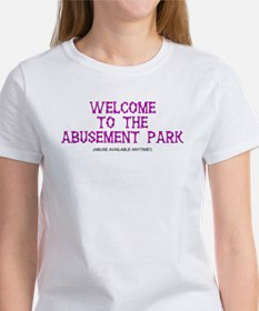 welcome to the abusement park! T-Shirt