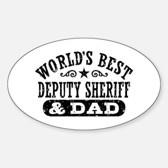 World's Best Deputy Sheriff and Dad Sticker (Oval)