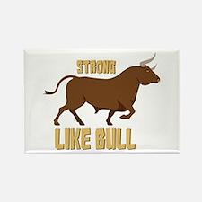 Strong Like Bull Magnets
