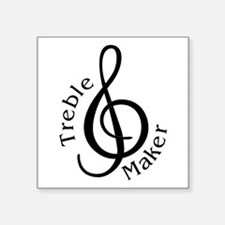 "Treble Maker Square Sticker 3"" x 3"""
