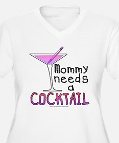 Mommy needs a COCKTAIL Plus Size T-Shirt