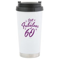 Still Fabulous at 60 Travel Mug