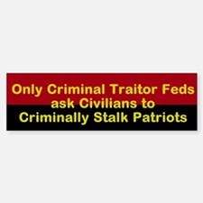 Traitor feds Bumper Bumper Sticker